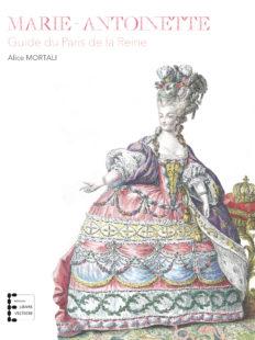 Marie-Antoinette, guide du Paris de la Reine